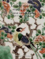 Le goût pour les porcelaines de Chine et du Japon