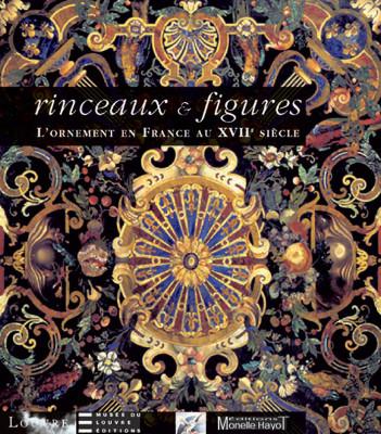 Rinceaux et Figures, l'ornement en France au XVIIe siècle