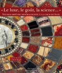 «Le luxe, le goût, la science …»